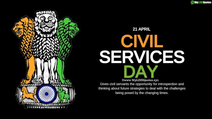 The Civil Services Day is observed on 21 April every year