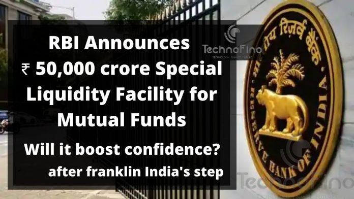 RBI announced Rs.50,000 crore liquidity support for Mutual Funds (MFs)